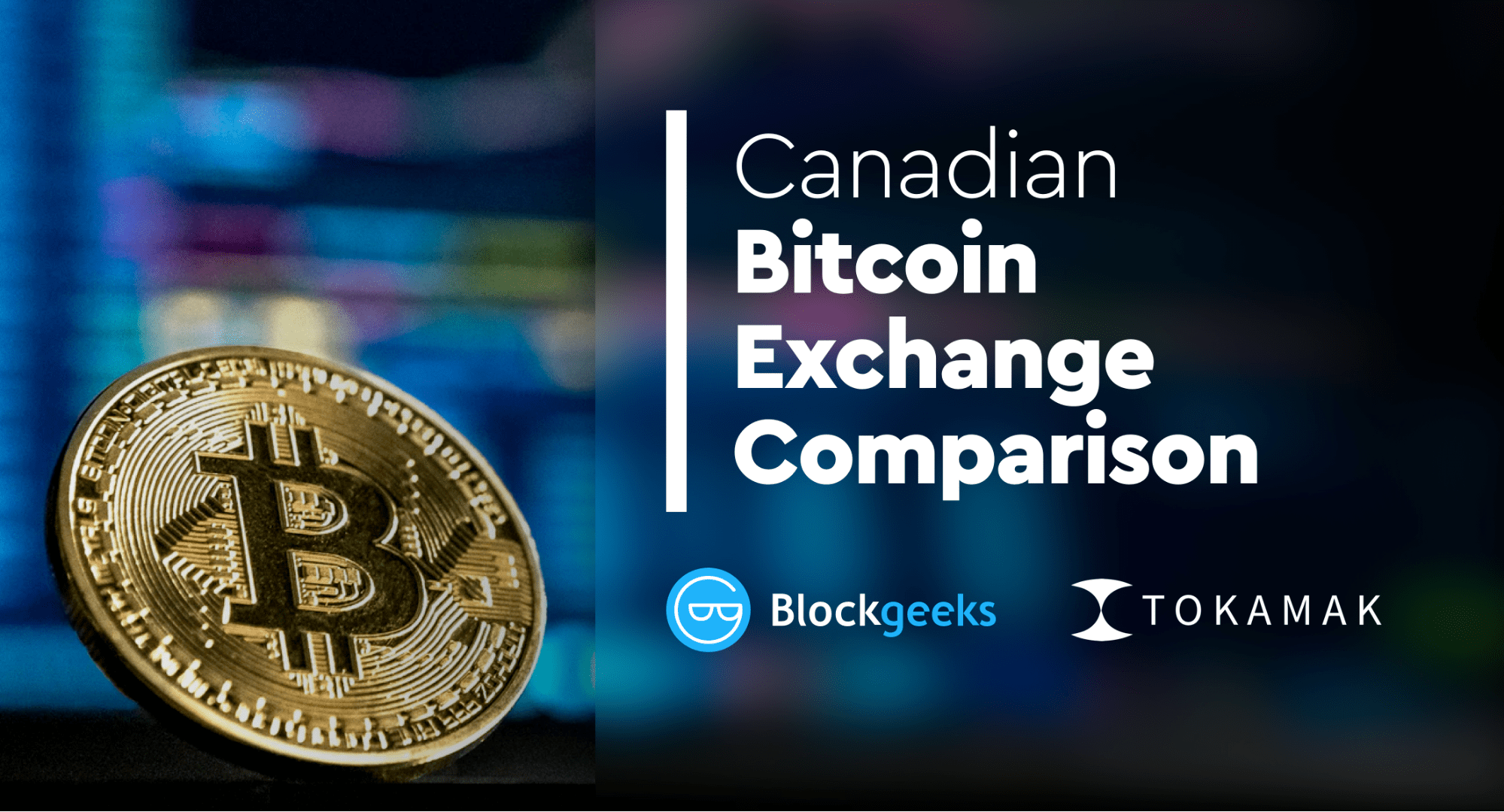 Canadian Bitcoin Exchange Comparison [Most updated Guide]