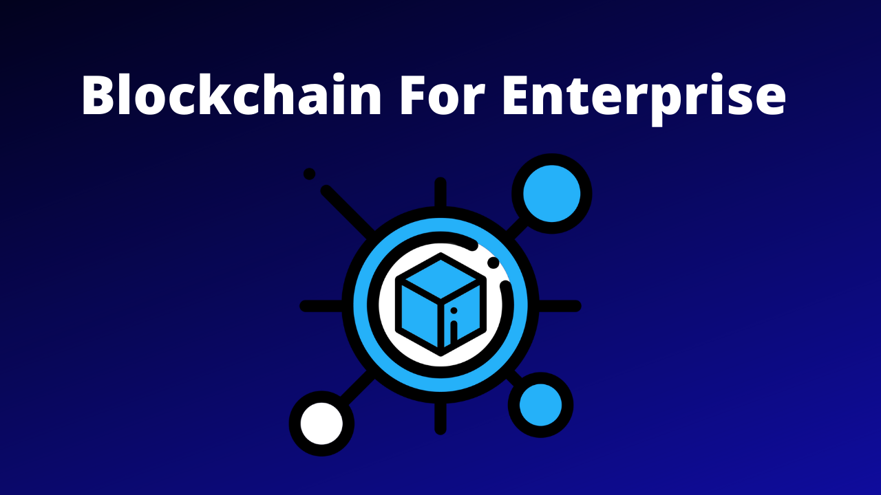 Blockchain for Enterprise Solutions - Overview, Opportunities and Challenges