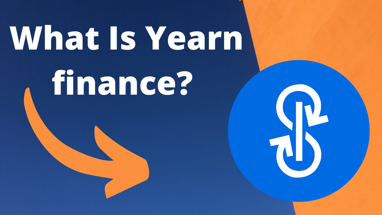 What Is Yearn finance & YFI? The Basics of One of the Top DeFi Projects