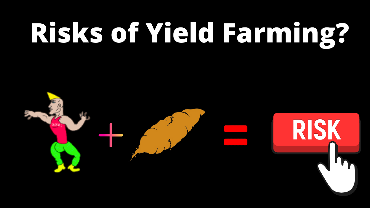 What are the risks of yield farming?