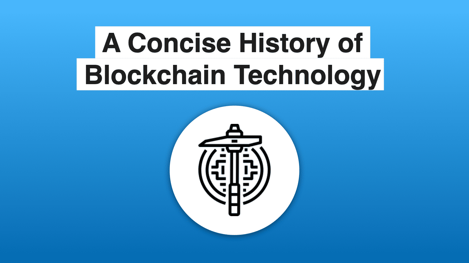 A Concise History of Blockchain Technology